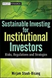 Sustainable Investing for Institutional Investors: Risk, Regulations and Strategies (Wiley Finance)