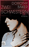 Zwei Schwestern: Roman (dtv Literatur)