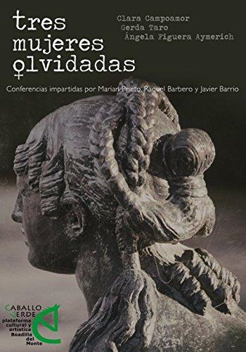 TRES MUJERES OLVIDADAS: CLARA CAMPOAMOR, GERDA TARO Y ÁNGELA FIGUERA AYMERICH