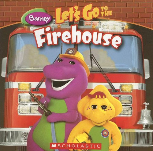 Let's Go Visit the Fire Station (Barney (Scholastic))