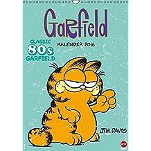 Garfield 80ies Classic Kalender (Wandkalender 2016 DIN A3 hoch): Faul, frech, miesepetrig und absolut wunderbar! (Monatskalender, 14 Seiten) (CALVENDO Spass)