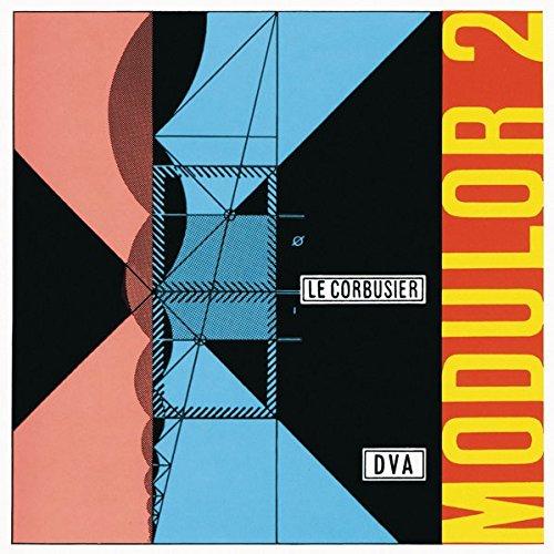 Le Corbusier - Modulor 2 (1955): Fortsetzung von Modulor 1 (1948) Buch-Cover