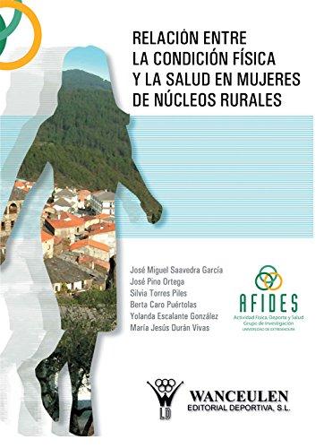 Relación entre la condición física y la salud en mujeres de núcleos rurales por José Pino Ortega