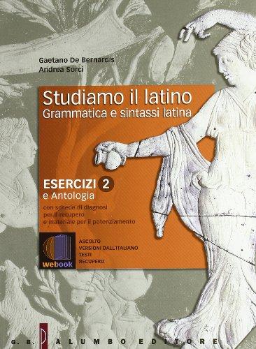 Studiamo il latino. Grammatica e sintassi latina. Per i Licei e gli Ist. magistrali. Con espansione online: Esercizi: 2