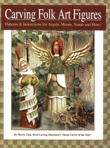 Carving Folk Art Figures: Patterns and Instructions for Angels, Moons, Santas, and More