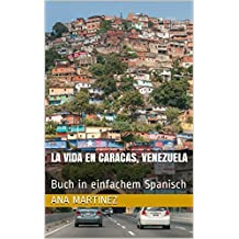 La vida en Caracas, Venezuela: Buch in einfachem Spanisch (Spanish Edition)