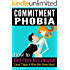 Commitment Phobia: How to Get Him to Commit (And Think It Was His Own Idea)