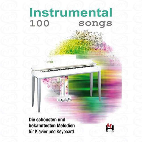 100 Instrumental Songs - arrangiert für Keyboard [Noten/Sheetmusic]