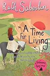 A Time for Living: Volume 2 (Polwenna Bay) by Ruth Saberton (2016-03-01)