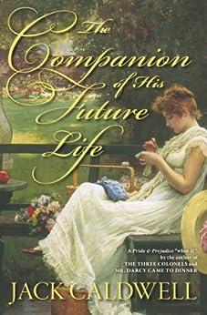 The Companion of His Future Life (English Edition) von [Caldwell, Jack]