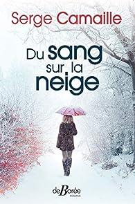 Du sang sur la neige par Serge Camaille