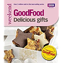 GoodFood: 101 Delicious Gifts: Triple-tested Recipes