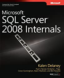 Microsoft SQL Server 2008 Internals (Developer Reference) by Kalen Delaney (2009-03-21)