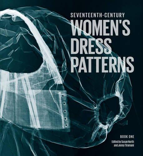 17th Century Women's Dress Patterns: Book One (Womens Dress Patterns 1) por Susan North