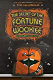 The Secret of the Fortune Wookie (Origami Yoda Books)
