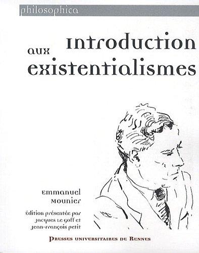 Introduction aux existentialismes par Emmanuel Mounier