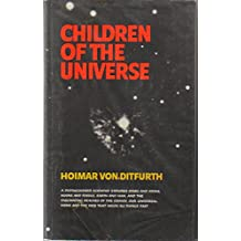 Children of the Universe: The Tale of Our Existence