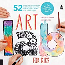 Art Lab for Kids: 52 Creative Adventures in Drawing, Painting, Printmaking, Paper, and Mixed Media-For Budding Artists of All Ages
