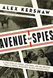 Front cover for the book Avenue of Spies: A True Story of Terror, Espionage, and One American Family's Heroic Resistance in Nazi-Occupied Paris by Alex Kershaw