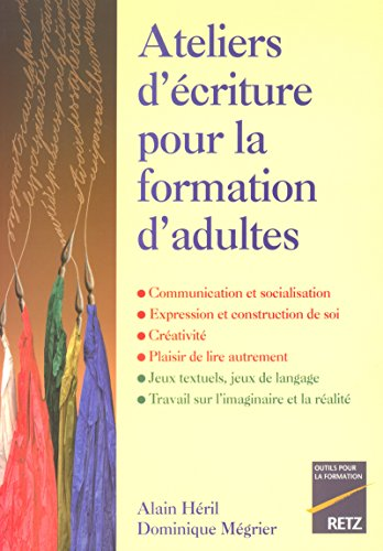 Ateliers d'écriture pour la formation des adultes par A. Heril