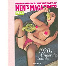 The History of Men's Magazine : Tome 6, 1970s Under the Counter, édition trilingue français-anglais-allemand