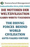 DIE MOTOREN DER WELTZIVILISATION: GABEN - WERTE - TUGENDEN: THE DRIVING FORCES BEHIND WORLD CIVILISATION: GIFTS - VALUES - VIRTUES
