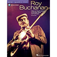 Roy Buchanan: A Step-by-Step Breakdown of His Guitar Styles and Techniques