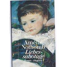 Liebessabotage.AmlieNothomb German original hardcover(Chinese Edition)
