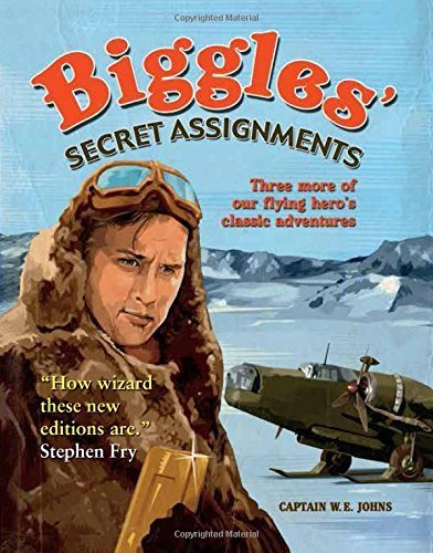 Biggles Secret Assignments: Three More of Our Flying Hero's Classic Adventures by WE John Publications (2014-07-17)