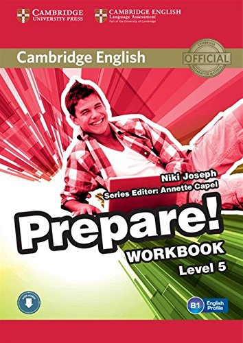 Cambridge English prepare! Level 5. Workbook. Per le Scuole superiori. Con CD Audio. Con espansione online