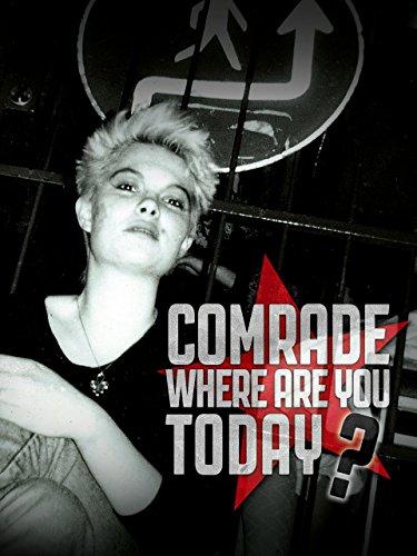Comrade, Where Are You Today? - Der Traum der Revolution: Ein Blick auf Geschichte und Gegenwart linker Bewegungen
