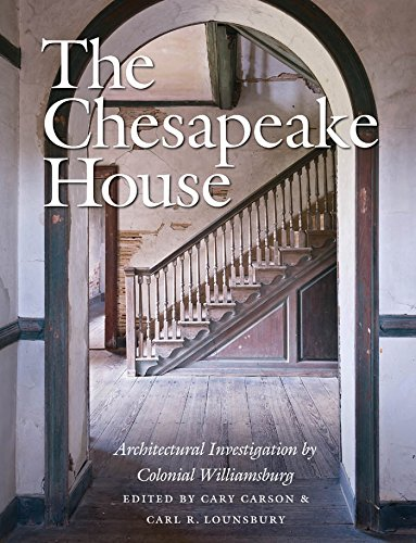 The Chesapeake House: Architectural Investigation by Colonial Williamsburg (English Edition)