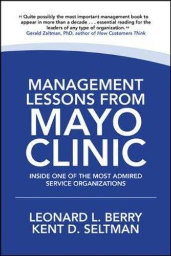 management-lessons-from-mayo-clinic-inside-one-of-the-worlds-most-admired-service-organizations