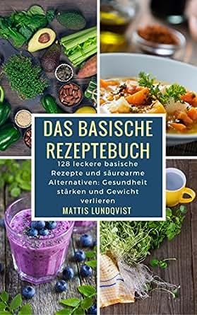 Ziemlich Rezepte Basische Küche Bilder - Heimat Ideen - otdohnem.info