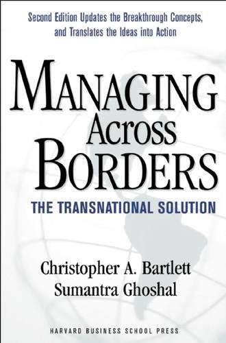 Managing Across Borders: The Transnational Solution
