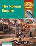 Roman Empire: Foundation Edition (Hodder History)