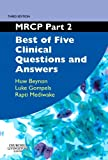 MRCP Part 2: Best of Five Clinical Questions and Answers (MRCP Study Guides)