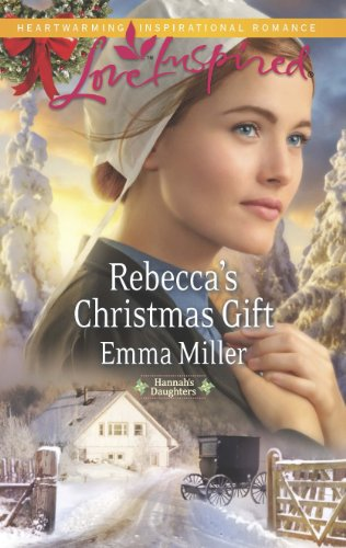 Rebecca S Christmas Gift Hannah S Daughters Book 7