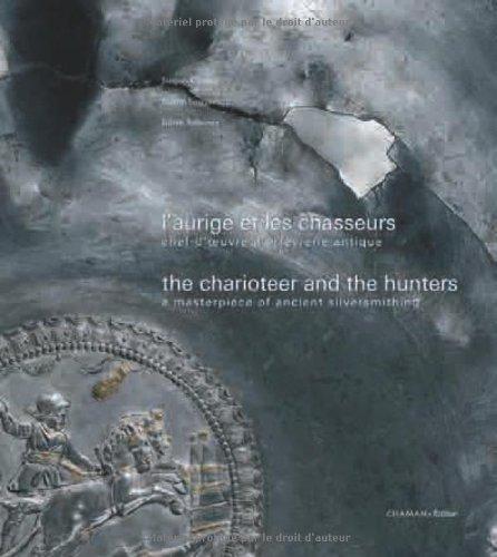 L'aurige et les chasseurs : Chef-d'oeuvre d'orfèvrerie antique
