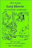 Easy Blowin': Das Liederbuch für Mundharmonika