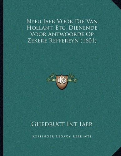 Nyeu Jaer Voor Die Van Hollant, Etc. Dienende Voor Antwoorde Op Zekere Reffereyn (1601)