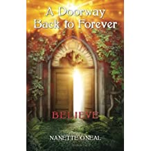 A Doorway Back to Forever: Believe (Volume 1) by Nanette O'Neal (2016-03-29)