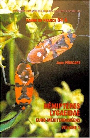 Hémiptères Lygaeidae euro-méditerranéens : Volume 1, Généralités systématique : première partie