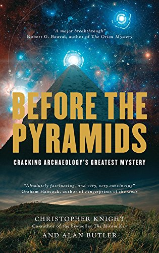 Before the Pyramids: Cracking Archaeology's Greatest Mystery (English Edition) (Bigfoot-tools)