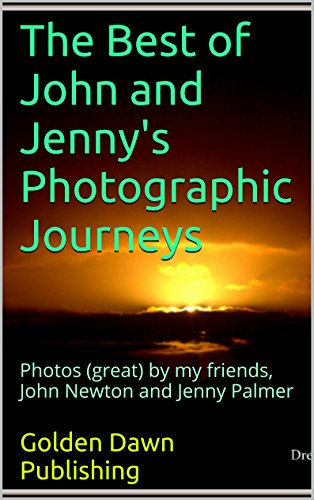 the-best-of-john-and-jennys-photographic-journeys-photos-great-by-my-friends-john-newton-and-jenny-p