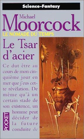 Le Nomade du temps, tome 3 : Le Tsar d'acier