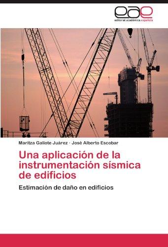 Una Aplicacion de La Instrumentacion Sismica de Edificios por Maritza Galiote Ju Rez