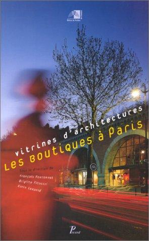 Vitrines d'architectures : Les Boutiques à Paris