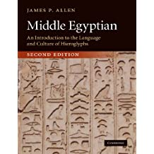 Middle Egyptian, Second Edition: An Introduction to the Language and Culture of Hieroglyphs