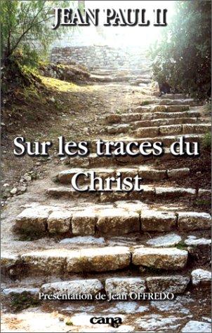 Sur les traces du Christ : [lettre. sur le pèlerinage aux lieux qui sont liés à l'histoire du salut, 29 juin 1999]